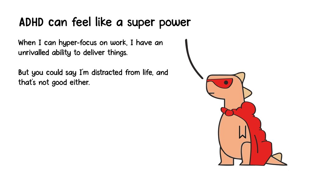 ADHD can feel like a super power When I can hyp...