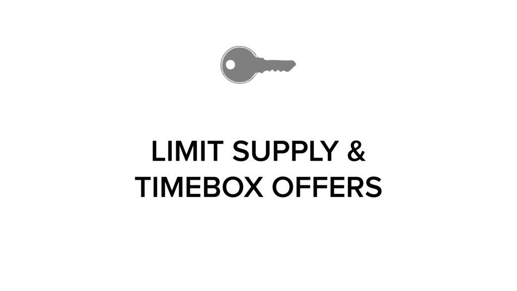 LIMIT SUPPLY & TIMEBOX OFFERS