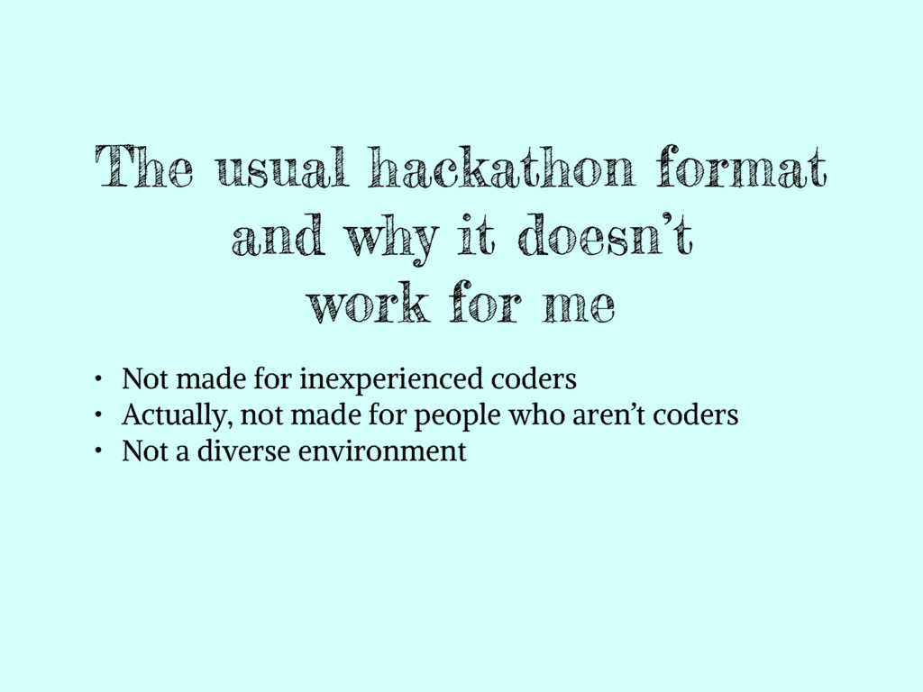 The usual hackathon format and why it doesn't w...
