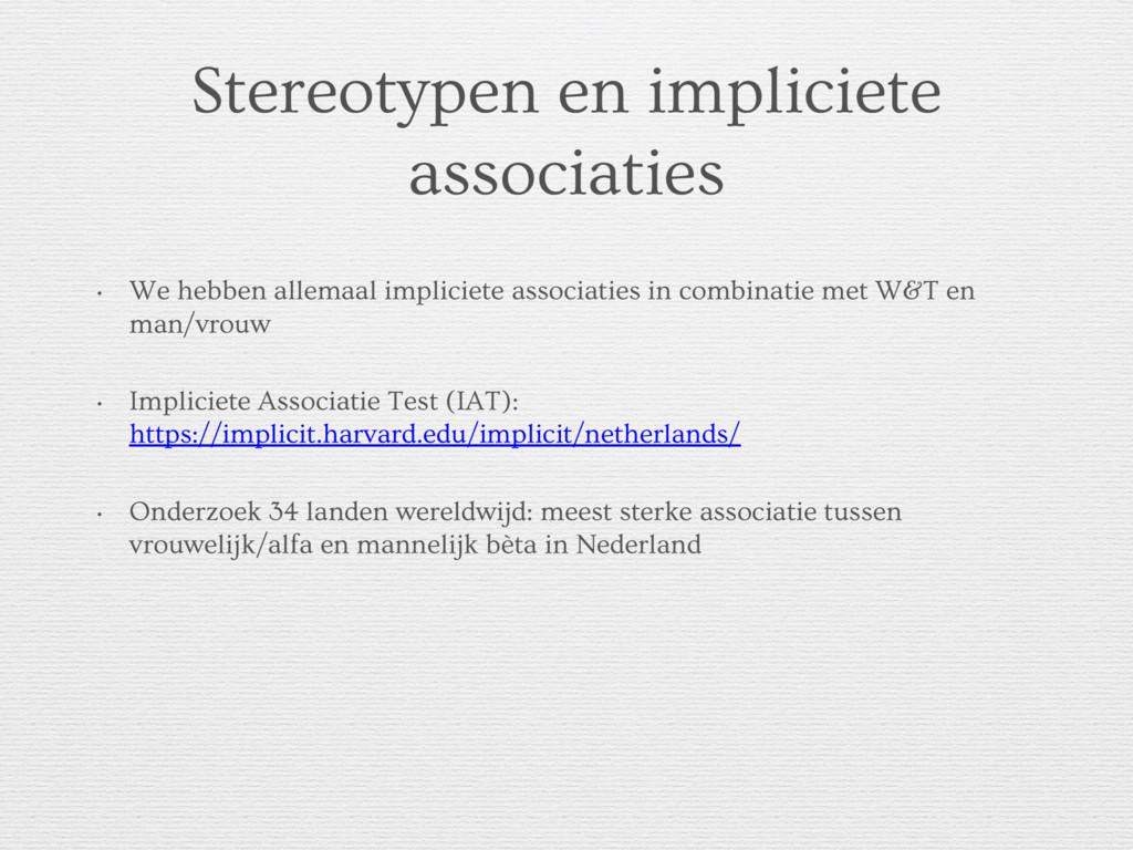 Stereotypen en impliciete associaties • We hebb...