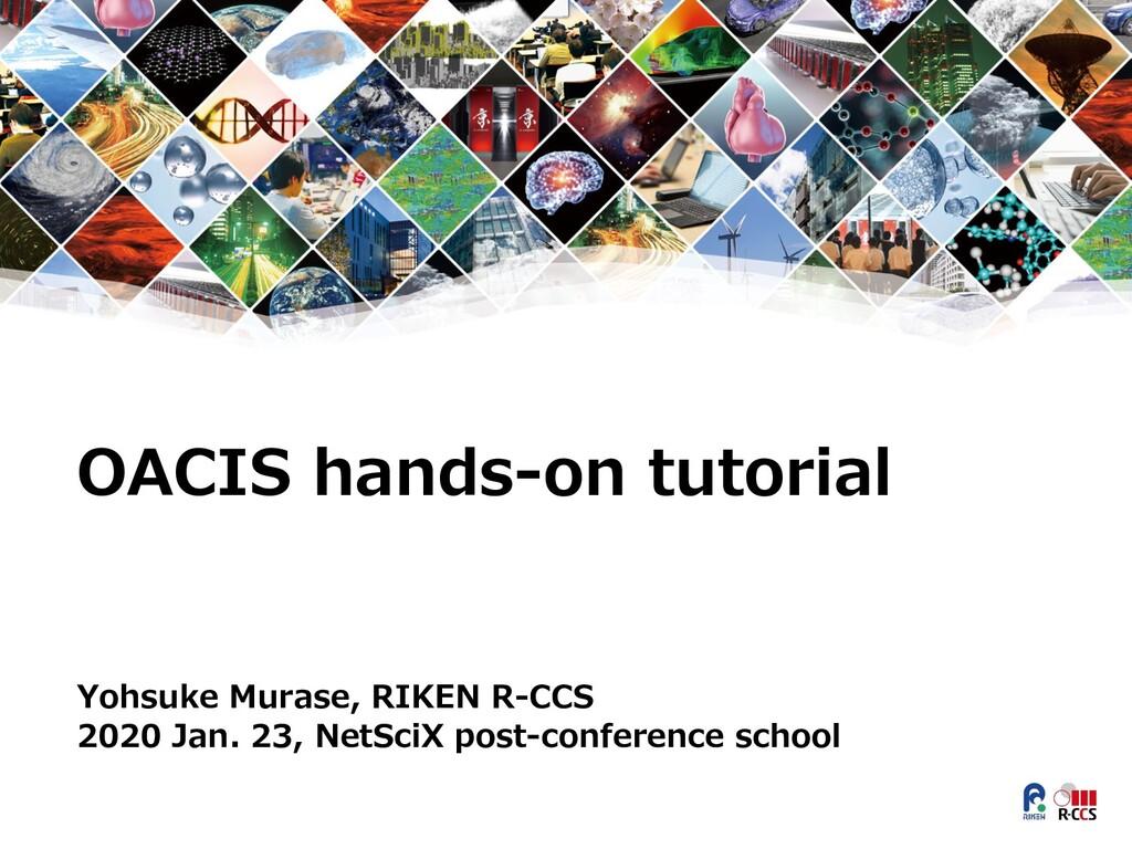 OACIS hands-on tutorial Yohsuke Murase, RIKEN R...