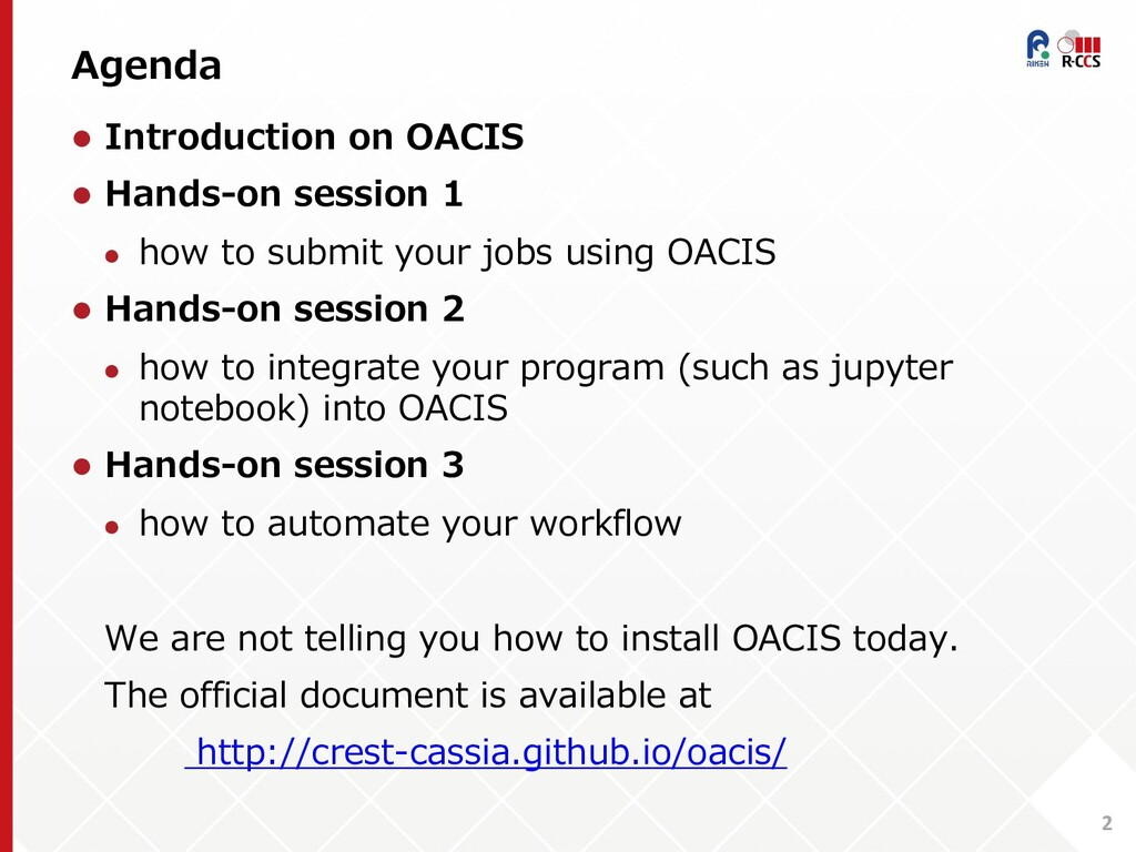 Agenda 2 l Introduction on OACIS l Hands-on ses...