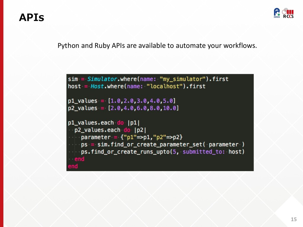 APIs 15 Python and Ruby APIs are available to a...