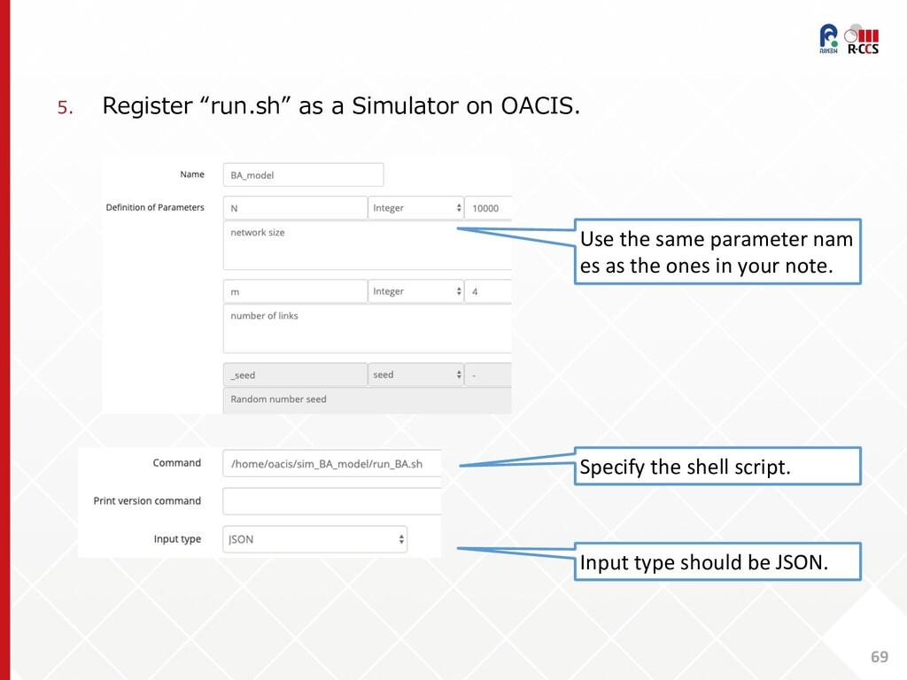 "69 5. Register ""run.sh"" as a Simulator on OACIS..."