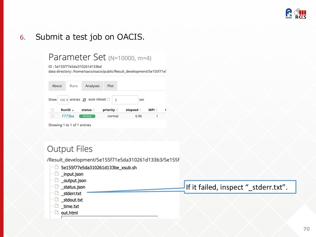 70 6. Submit a test job on OACIS. If it failed,...