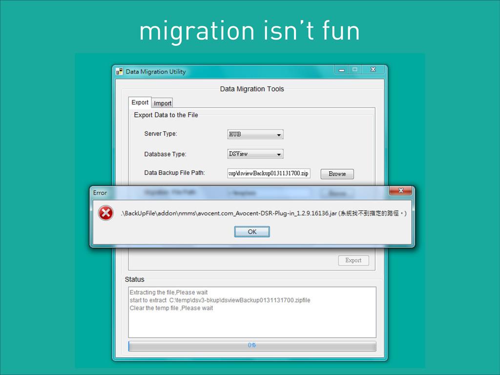 migration isn't fun