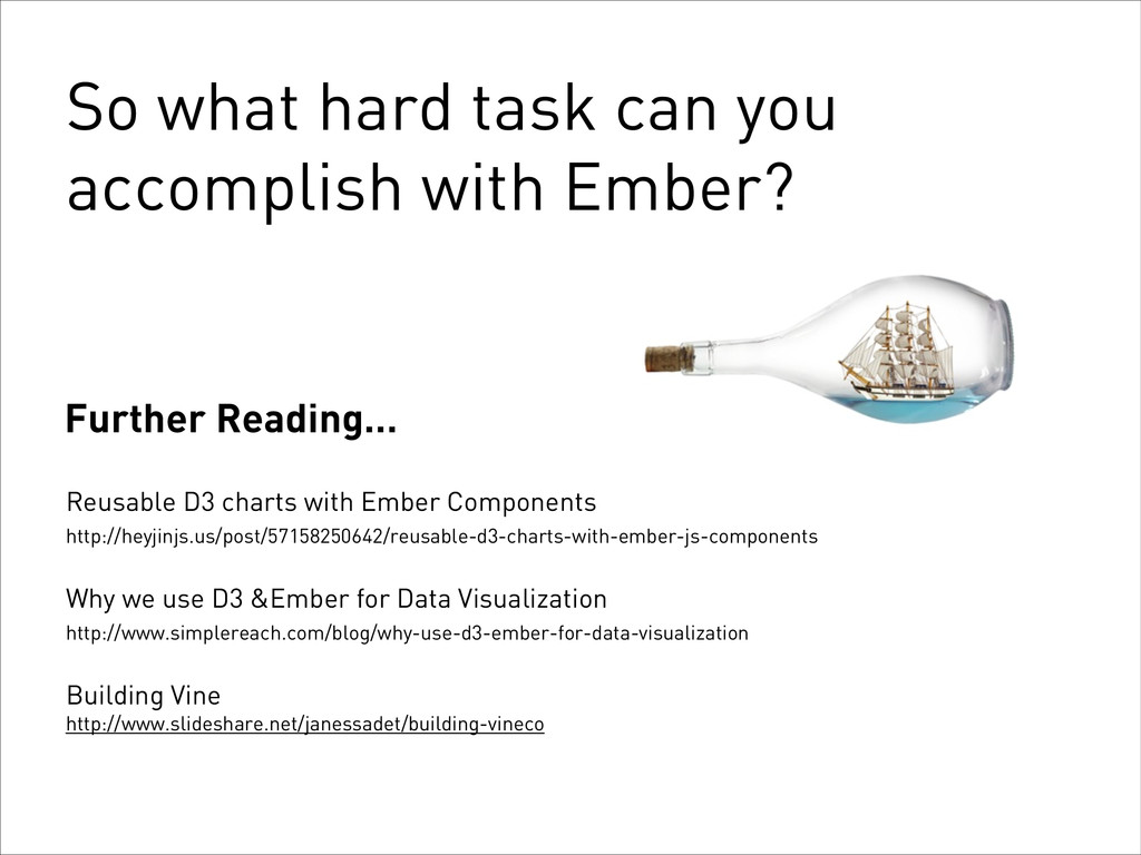 So what hard task can you accomplish with Ember...