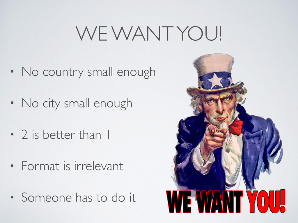 WE WANT YOU! • No country small enough • No cit...