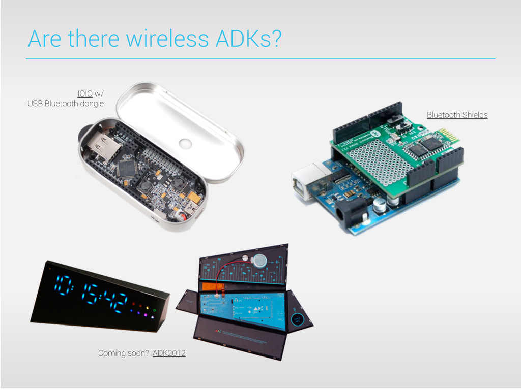 Are there wireless ADKs? Bluetooth Shields IOIO...