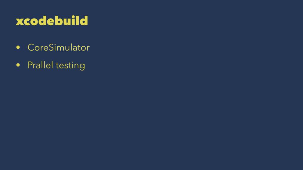 xcodebuild • CoreSimulator • Prallel testing
