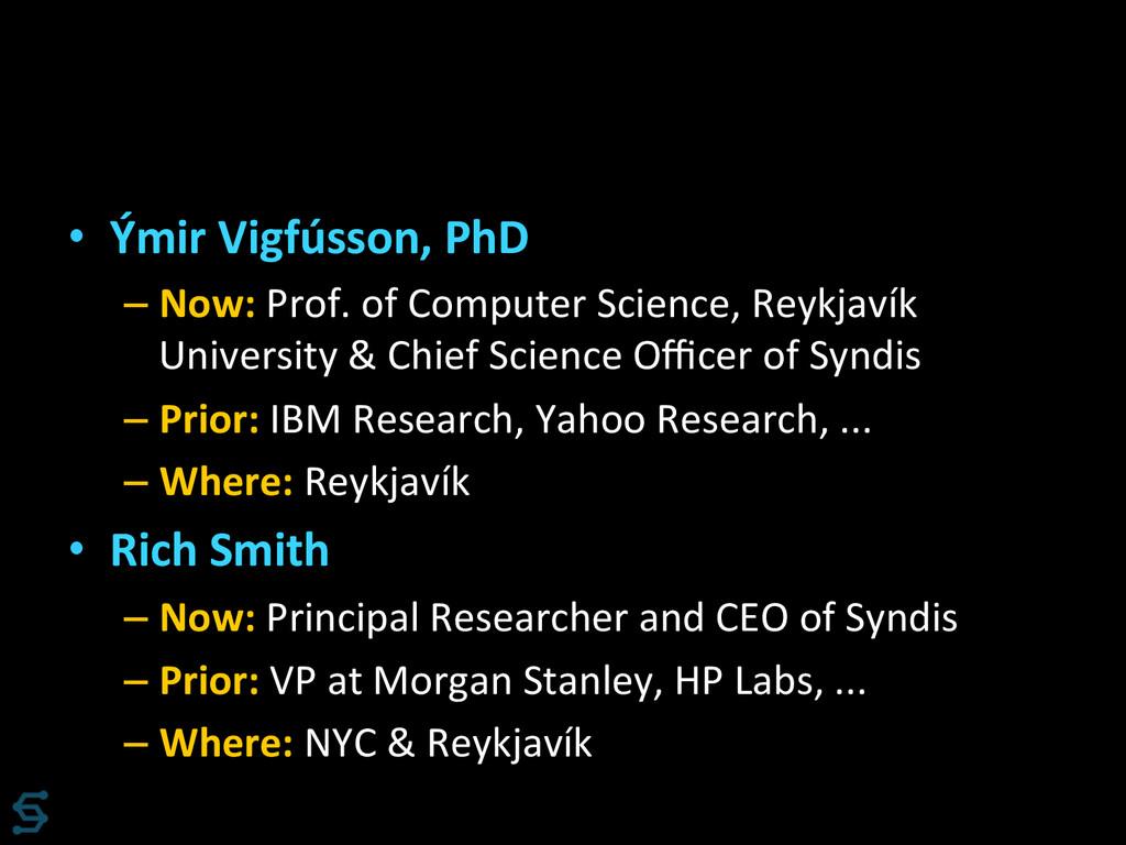 • Ýmir Vigfússon, PhD  –Now: Prof...