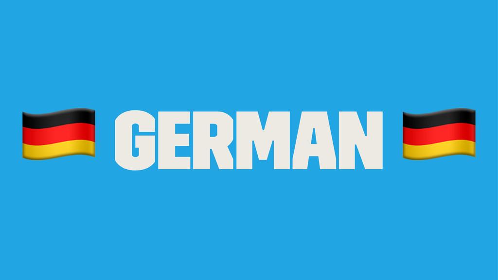 ! German !