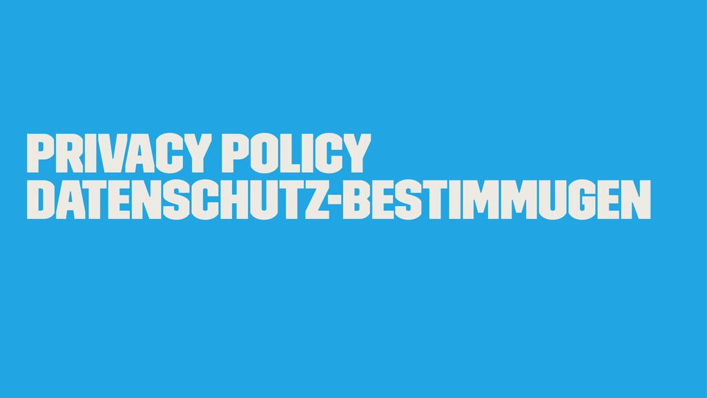 Privacy Policy Datenschutz-Bestimmugen