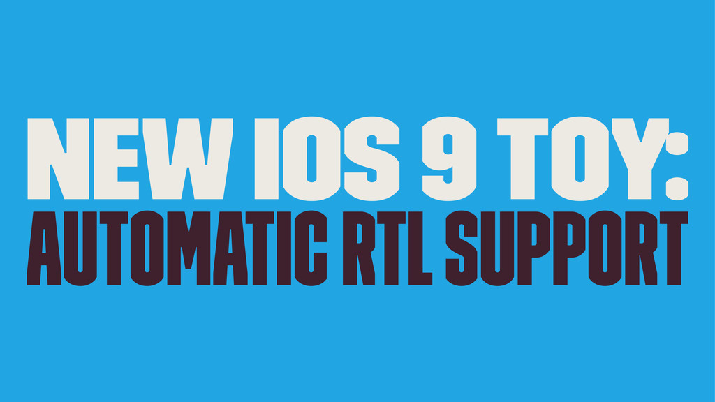 NEW iOS 9 Toy: Automatic RTL Support