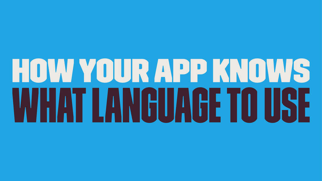 How your app knows what language to use