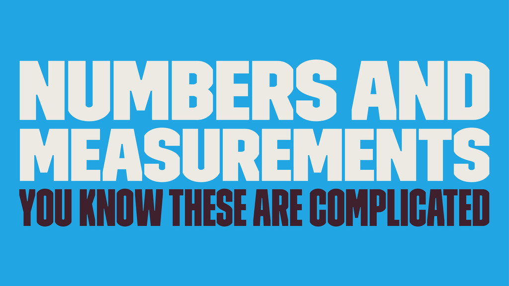 Numbers and Measurements you know these are com...