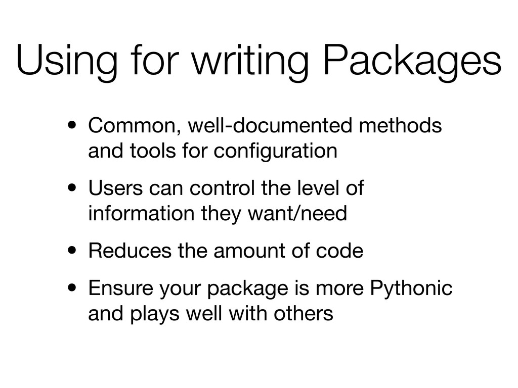 Using for writing Packages • Common, well-docum...