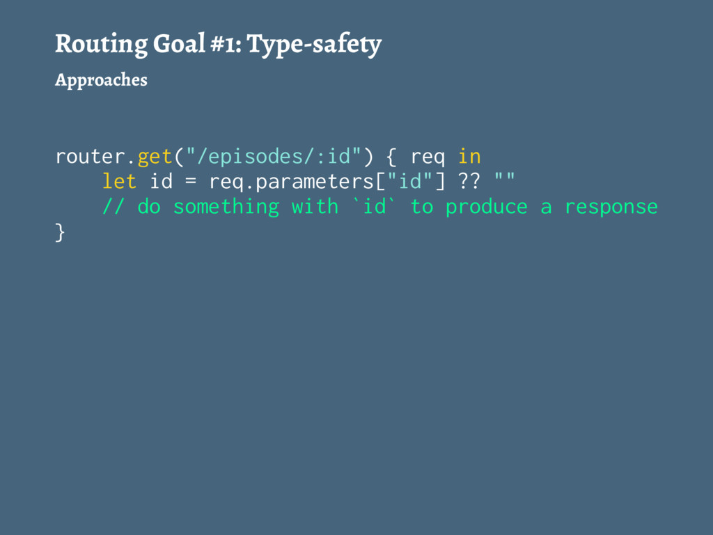 Routing Goal #1: Type-safety Approaches router....
