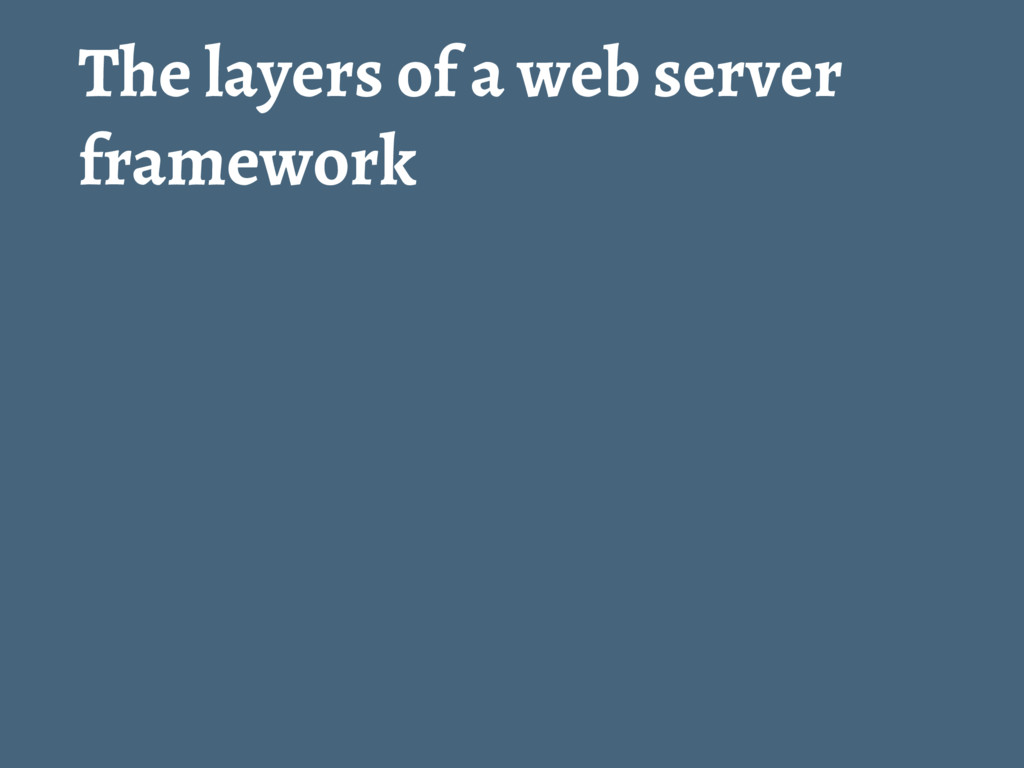The layers of a web server framework