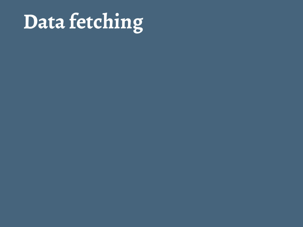 Data fetching