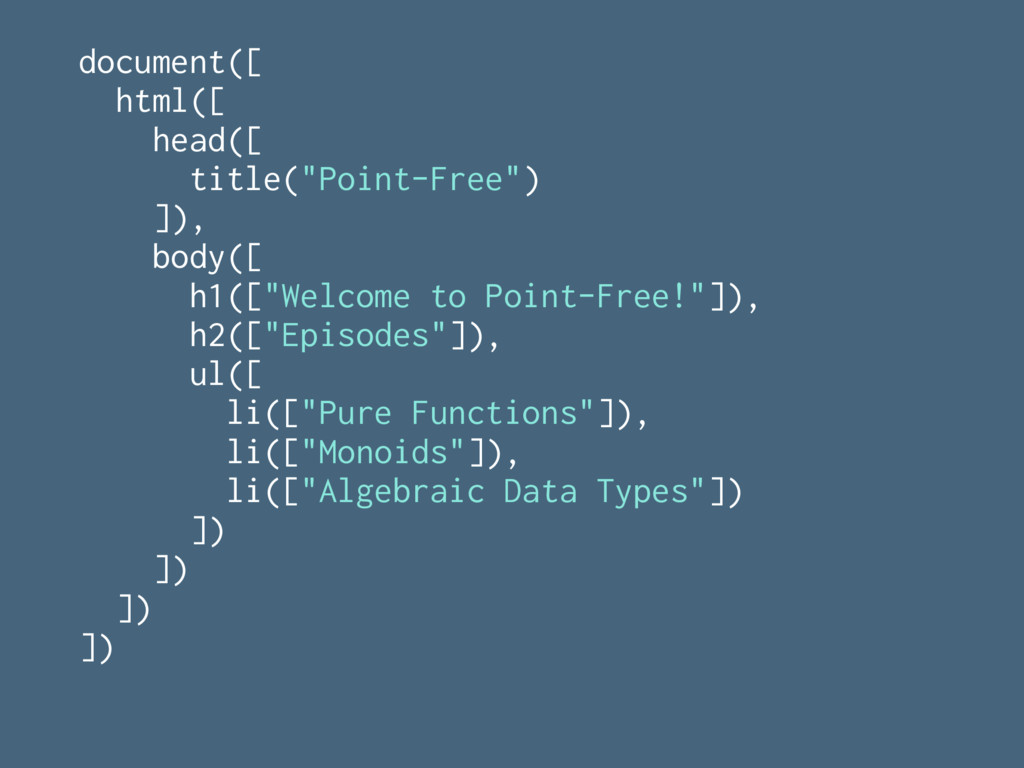 """document([ html([ head([ title(""""Point-Free"""") ])..."""