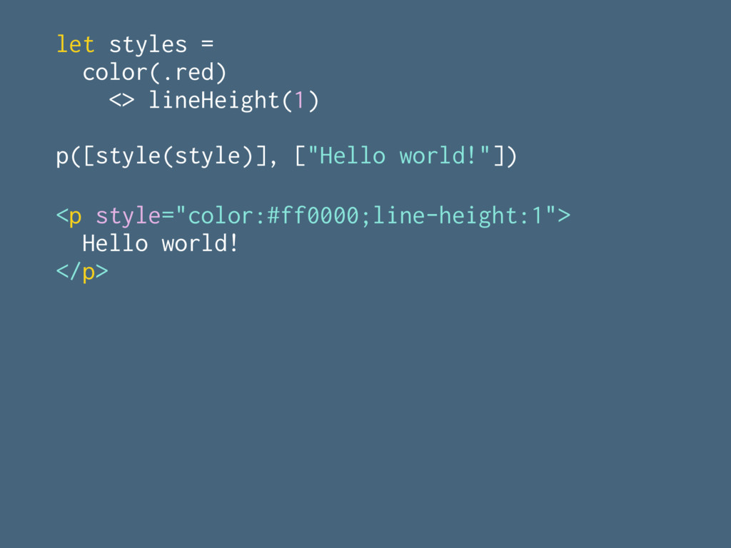 let styles = color(.red) <> lineHeight(1) p([st...