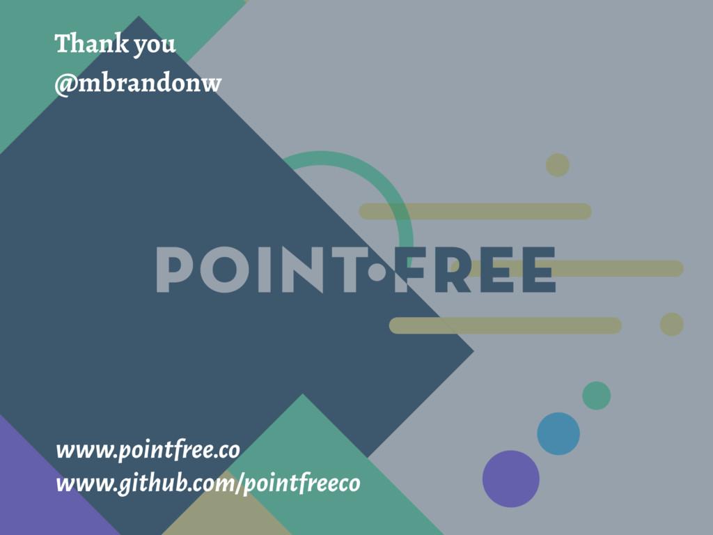 Thank you @mbrandonw www.pointfree.co www.githu...