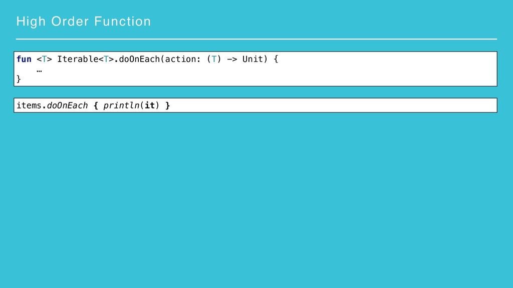 High Order Function items.doOnEach { println(it...