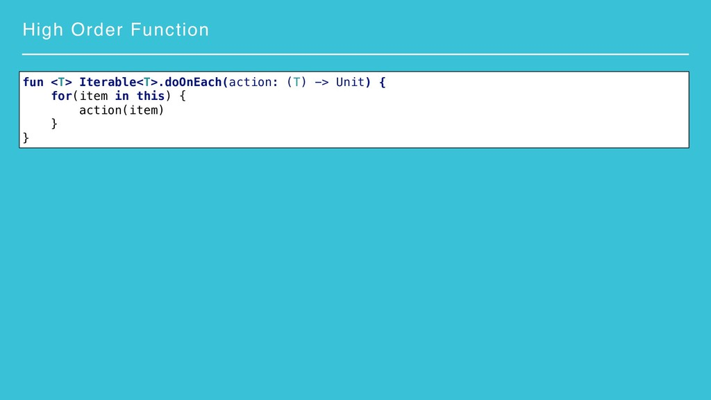 High Order Function fun <T> Iterable<T>.doOnEac...