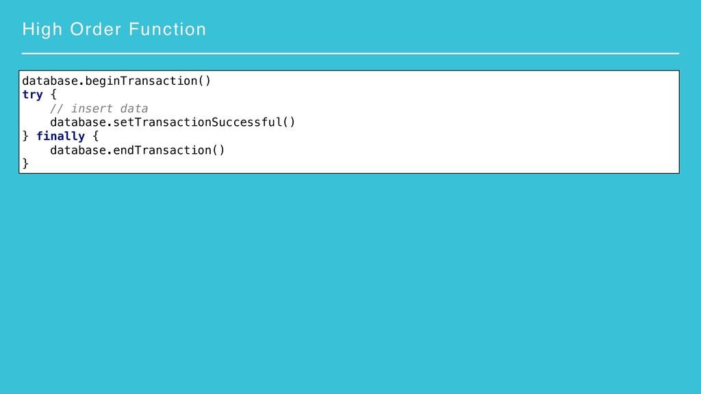 High Order Function database.beginTransaction()...