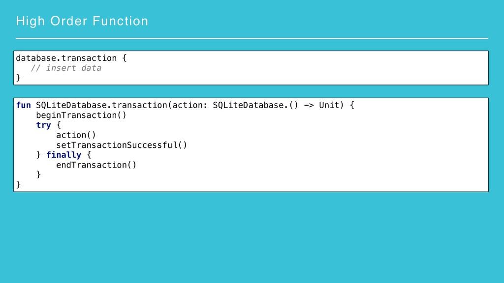 High Order Function fun SQLiteDatabase.transact...