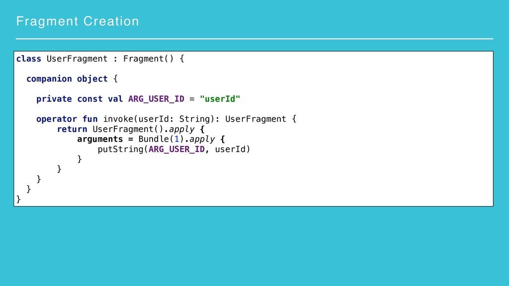 Fragment Creation class UserFragment : Fragment...