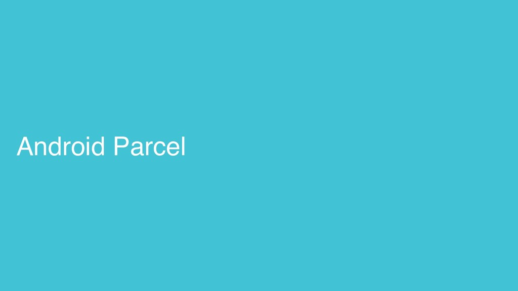 Android Parcel