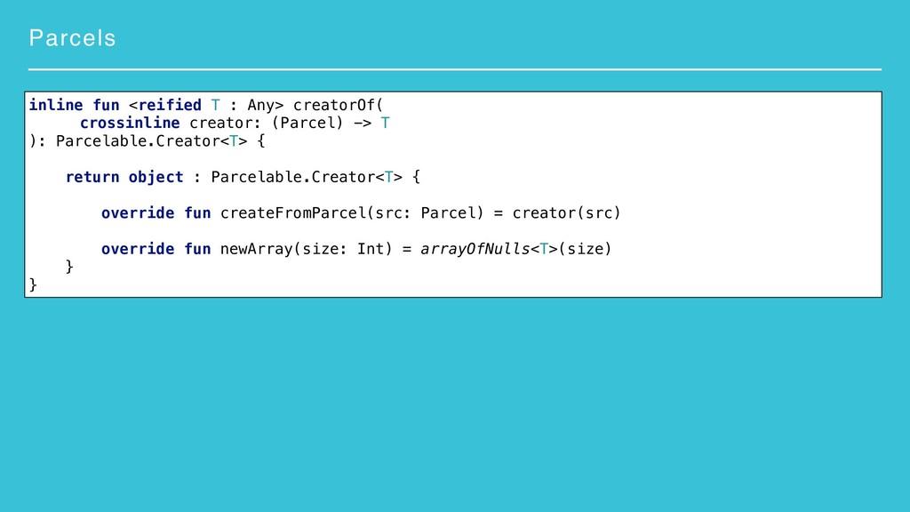 Parcels inline fun <reified T : Any> creatorOf(...