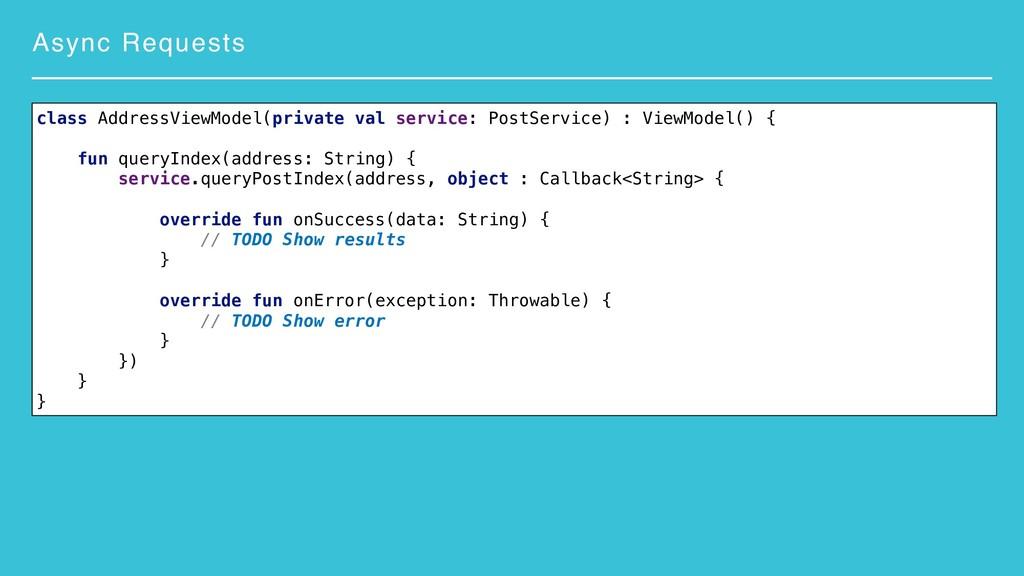 Async Requests class AddressViewModel(private v...