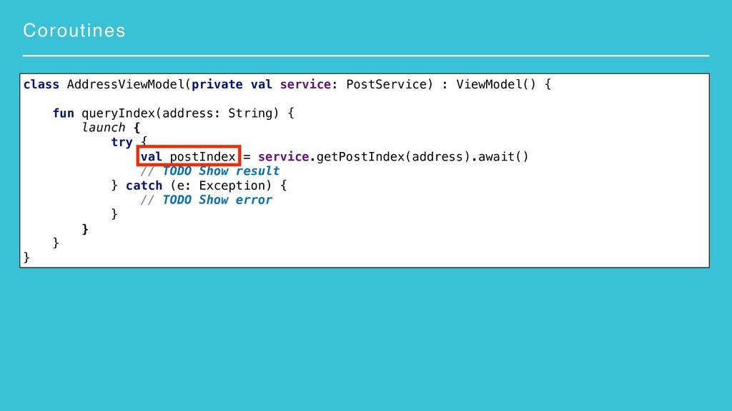 Coroutines class AddressViewModel(private val s...