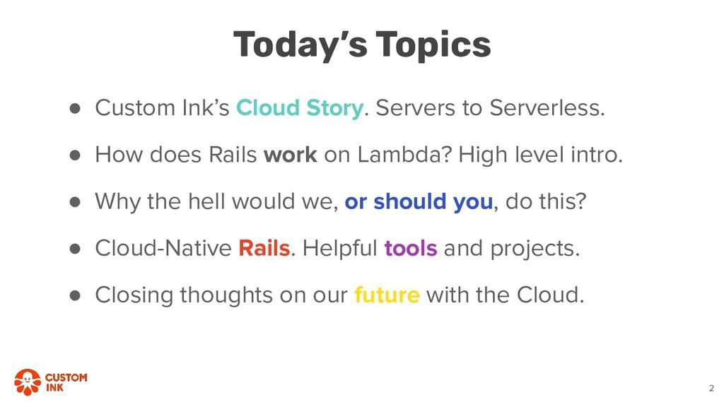 ● Custom Ink's Cloud Story. Servers to Serverle...
