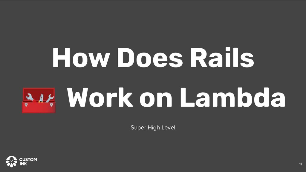 🧰 Work on Lambda How Does Rails Super High Leve...