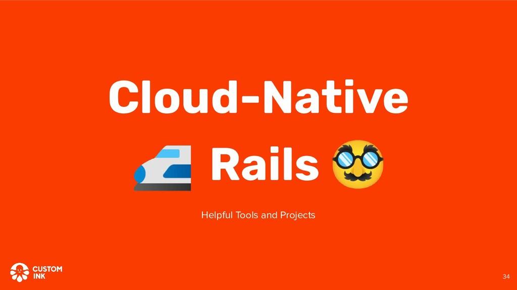 🚅 Rails  Cloud-Native Helpful Tools and Projec...