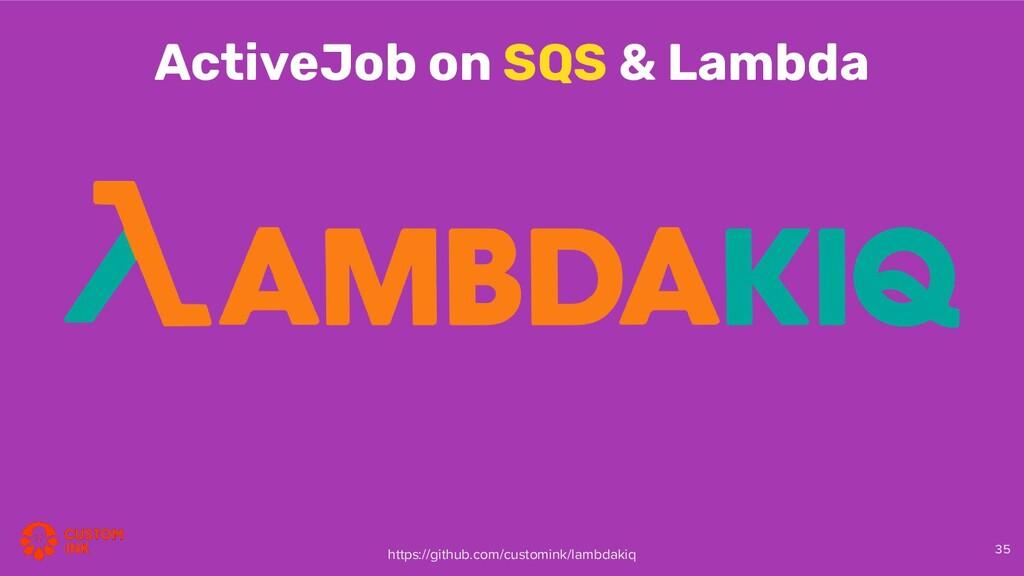 35 ActiveJob on SQS & Lambda https://github.com...