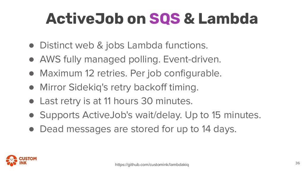 ● Distinct web & jobs Lambda functions. ● AWS f...