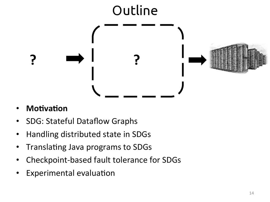• Mo>va>on  • SDG: Stateful Dataflow...