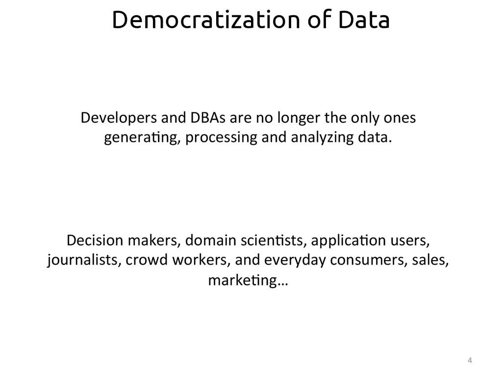 4  Decision makers, domain scien:st...