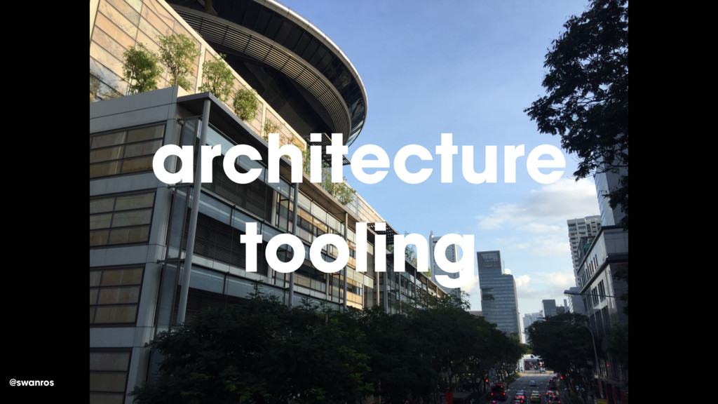 @swanros tooling architecture