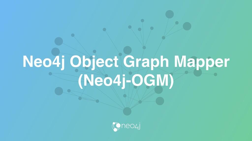 Neo4j Object Graph Mapper (Neo4j-OGM)