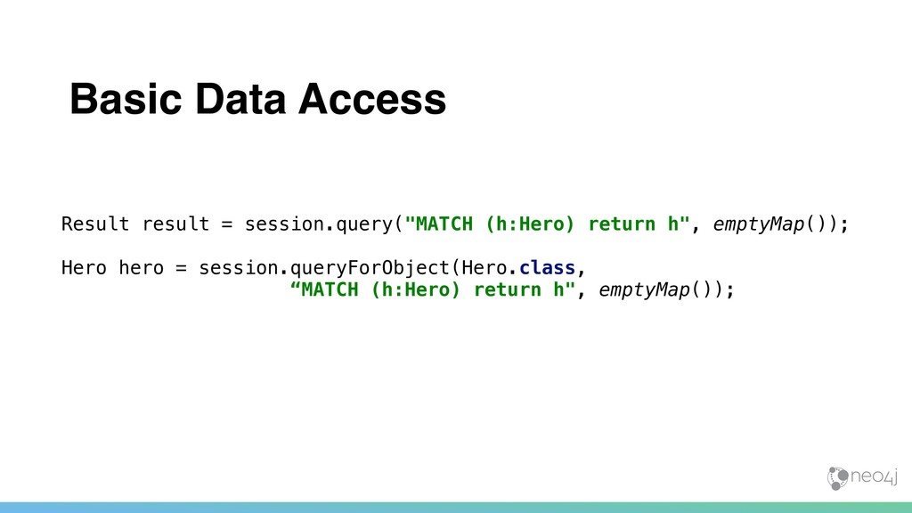 Basic Data Access Result result = session.query...