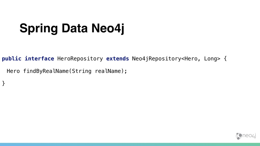 Spring Data Neo4j public interface HeroReposito...
