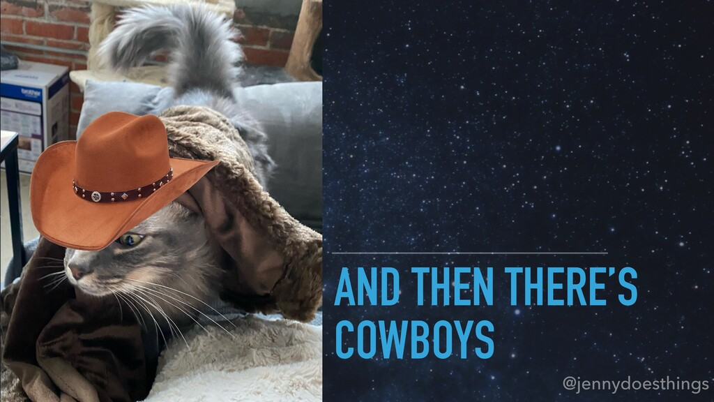 AND THEN THERE'S COWBOYS @jennydoesthings