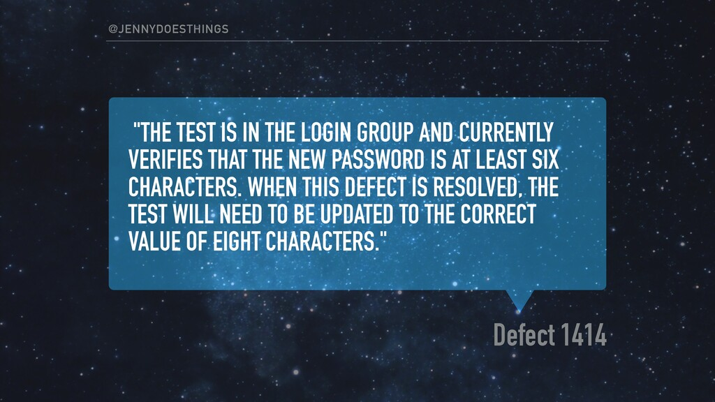 """Defect 1414 @JENNYDOESTHINGS """"THE TEST IS IN TH..."""