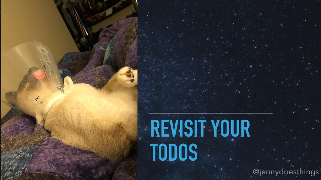 REVISIT YOUR TODOS @jennydoesthings